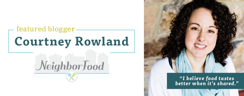 Meet-Blogger-Courtney-Rowland-NeighborFood